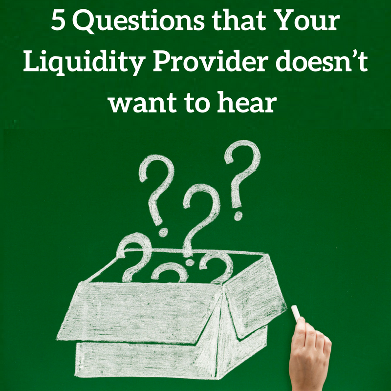 Download 5 Questions that Your Liquidity Provider doesn't want to hear (2)