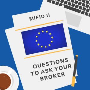 MIFID II - Questions to ask your Broker